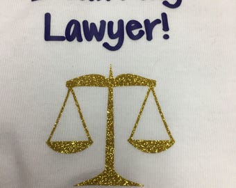 I want my Lawyer Onesie aka mom or dad