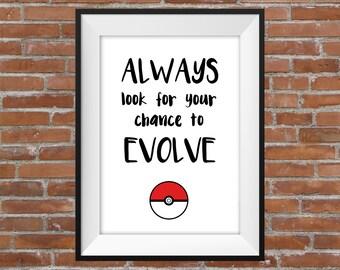 Always Look For Your Chance To Evolve - Pokemon Poster - Printable Wall Art - Typographic Digital Print – Pokemon Go Poster - Nerd Gift Idea