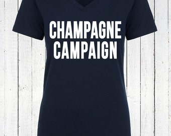 Champagne Campaign V-Neck Tshirt Printed on a Next Level Ladies' Ultra-Soft Fitted V-Neck Shirt, Custom Champagne Campaign Tshirt