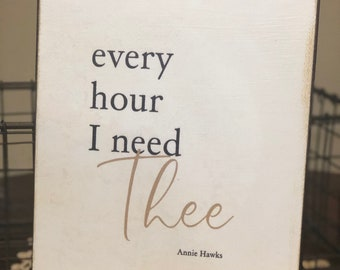 Every hour i need thee sign on metal