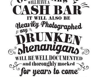 Wedding Sign Instant Printable // Funny CASH Bar Warning / Drunken Shenanigans // BLACK on white 11x14 / AM Wedding Boutique