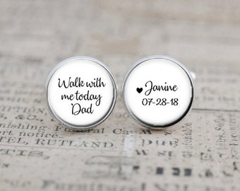 Father of the Bride Cufflinks, Walk with me today Dad, Custom Wedding Cuff Links, Gift for Dad, Daddy, Grandpa, Brother, Personalized Gift