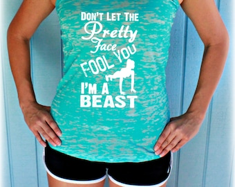 Womens Fitness Tank Top. Don't Let the Pretty Face Fool You I'm a Beast. Weight Lifting Tank Top. Motivational Workout Clothing.