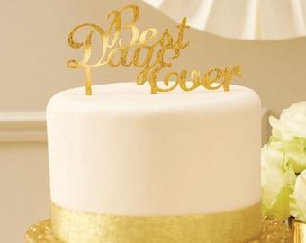 Gold Best Day Ever Cake Topper, Cake Decorations, Cake Topper, Wedding Cake Topper, Wedding Decoration, Baby Shower, Christening, Graduation