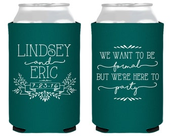 Personalized Favors, Wedding Favors, We Want to be Formal But We're Here to Party, Wedding Can Coolers, Rehearsal Dinner Favors, 1423