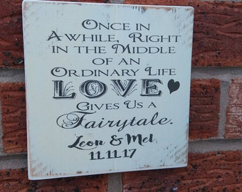Once in a while right in the middle of an ordinary life fairytale personalized wooden sign plaque