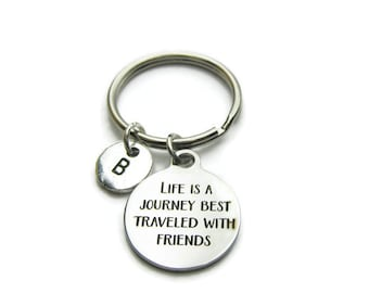 Life Is A Journey Best Traveled With Friends Initial Keychain, Best Friends Keychain, Friends Keychain, BFF Keychain, Monogram