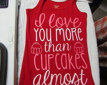I Love You More Than Cupcakes Almost-Adult Size