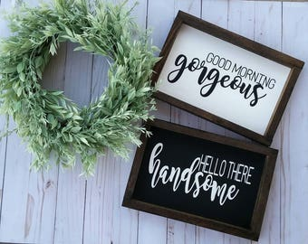 Good Morning Gorgeous Hello There Handsome - Framed Sign Set - Farmhouse Style - Bedroom Signs - Bathroom signs - Fixer Upper Style