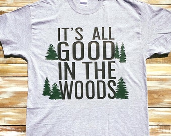 It's All Good in the Woods Men's Dad Camping Shirt