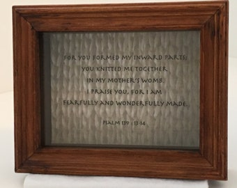 """Shadowbox frame """"For you formed my inward parts; you knitted me together in my mother's womb."""""""
