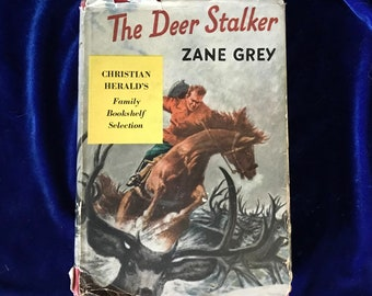 1925 Zane Grey book: The Dear Stalker, First Edition Cowboy Western Novel Father's Day Gift!