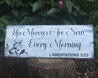 Lamentations 23:3 His Mercies are new every morning wood sign