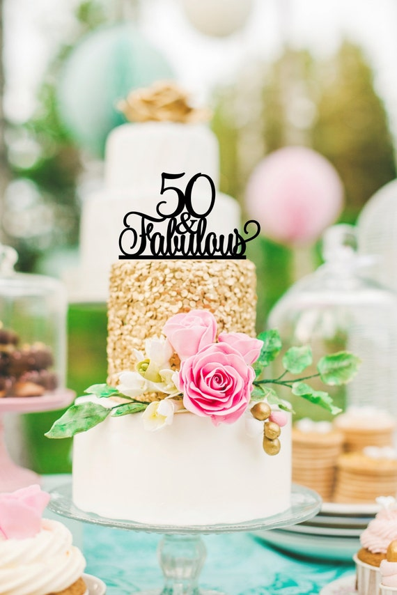 50th Birthday Cake Topper 50 and Fabulous Birthday Cake