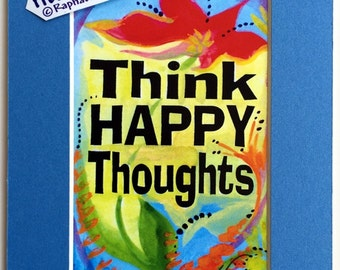 THINK HAPPY THOUGHTS 5x7 Inspirational Quote Motivational Print Positive Thinking Attraction Meditation Heartful Art by Raphaella Vaisseau