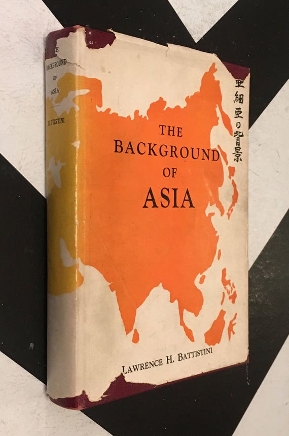 The Background of Asia by Lawrence H. Battistini rare vintage history non-fiction book (SIGNED/INSCRIBED Hardcover, 1951)