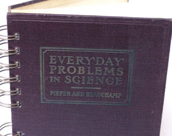 1925 SCIENCE PROBLEMS Handmade Journal Vintage Upcycled Science Textbook Gift for Science Teacher Student