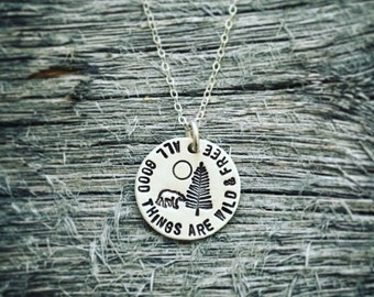 Wild Necklace - All Good Things Are Wild and Free - Thoreau Hand Stamped Sterling Silver Necklace - Camping Necklace - Nature Necklace