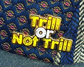 Trill or Not Trill Pin...