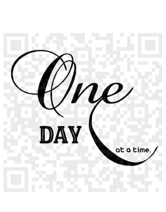 One Day at a Time PNG, One day at a time quote, 12 step recovery, encouraging quote, Alcoholic anonymous,  Cricut, Print and Cut File
