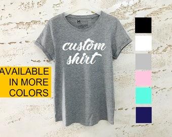 Custom Shirt, Choose Text and Saying, Customizable T-Shirt, Custom T-Shirt, Customized Apparel, Personalized T-Shirt, Custom Shirt Printing
