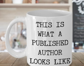 Author Gift Mugs Author Mug - This is What a Published Author Looks Like Mug Ceramic Coffee Cup Author Swag