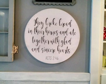 They broke bread in their homes, Acts 2:46 - Round Large Wooden Sign Bible Scripture Verse, verse, farmhouse, vintage