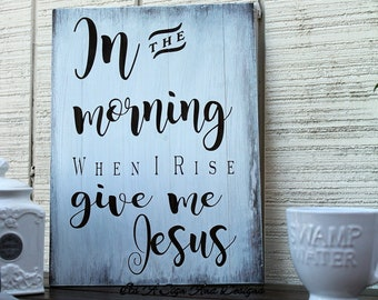 In the Morning When I Rise Give Me Jesus, Coffee Sign, Kitchen Signs, Kitchen Wall Art, Coffee Sign Vertical, Coffee Bar, Kitchen Wall Deco