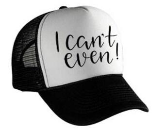 I Can't Even Trucker Hat, Adult Hat, Trucker Hat Printed Mesh Cap
