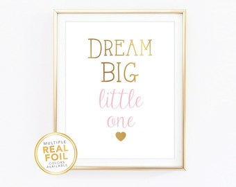 Dream big little one, Gold Foil, Real Foil Print, Silver foil, Wall Art, Nursery Decor, Baby girl room decor, baby room decor