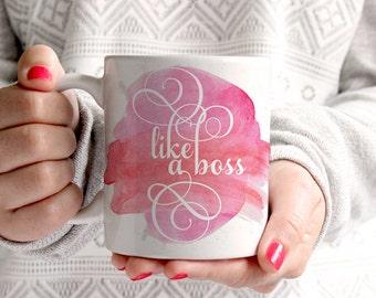Coffee Mug - Like a boss- funny coffee mug