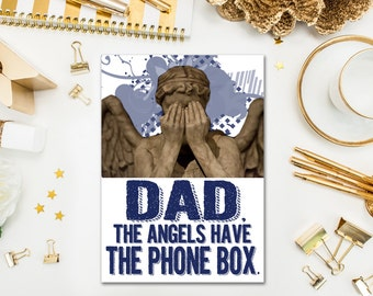 Father's Day Cards / Funny Doctor Who Weeping Angels / The Angels Have the Phone Box / Don't Blink / Printed Card