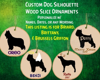 Custom Personalized Dog Wood Slice Ornament  / Angel / Reindeer / Memorial / Christmas Gift Decor / Briard / Brittany / Brussels Griffon