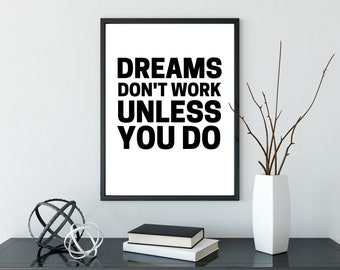 Dreams Don't Work Unless You Do Print - DIGITAL DOWNLOAD - Printable Poster - Inspirational Quote Print - Dreams Wall Art - Printable Art