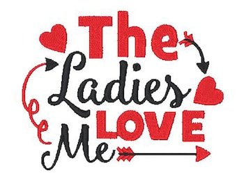 The Ladies Love Me/  Embroidery File/ Boy Valentine Design/ Love Me Embroidery Design