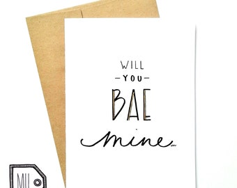 Love card - funny card - Valentines card - Anniversary card - will you BAE mine