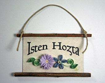 Quilled Magnet -284 - Isten Hozta- Hungarian Welcome, Hostess Gift, Ornament, Kitchen Decor