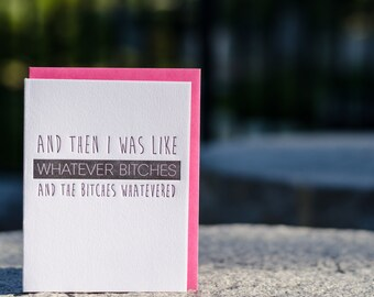 Letterpress Whatever Bitches Greeting Card