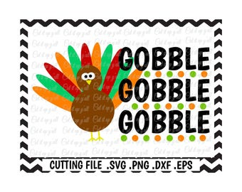 Gobble Svg, Turkey, Fall, Thanksgiving Svg-Dxf-Png-Pdf-Eps, Cutting Files for Silhouette Cameo/Cricut and More.