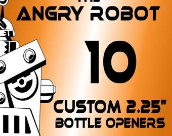 10 Custom Professionally Made 2 1/4 inch Bottle Openers 2.25