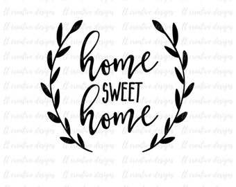 Home Sweet Home SVG, Cricut SVG, Silhouette Cut Files, Wreath SVG, Svg Files