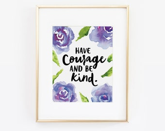 Have Courage and be Kind Quote, nursery print, nursery decor, purple nursery, floral quote, Nursery art, Nursery Printable