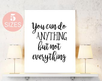 You can do anything, black white quote, black white art print, typography art, poster print, inspirational art, motivational art calligraphy