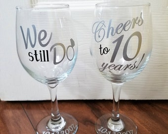 Anniversary Wine Glasses, We Still Do, Anniversary Gift, Vow Renewal Gift, Wedding Anniversary Wine Glasses, I still Do