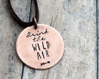 Drink the Wild Air Necklace - Nature Quote Necklace - Hiker Jewelry - Gift for Hiker - Outdoor Stamped Jewelry - Ralph Waldo Emerson