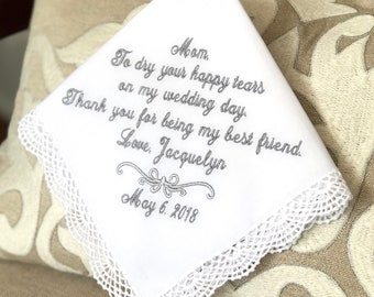 MOTHER  of The BRIDE GIFT  - Wedding - Dry Your Tears - Thank you for being my Best Friend -Wedding Hankerchief for Mom-Wedding Handkerchief