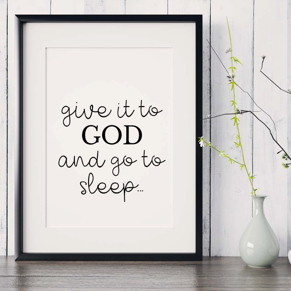 Bible Am Going To Deliver You: Bible Verse Print Give It To God And Go To Sleep