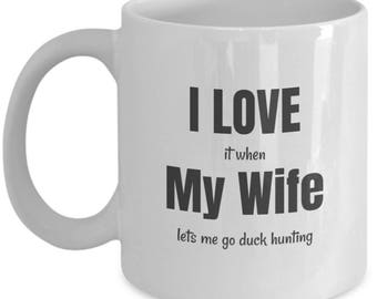 I Love My Wife Duck Hunting Coffee Mug for Duck Hunter