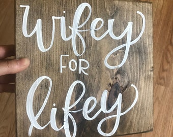 Wifey for lifey / wedding sign