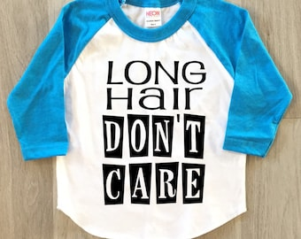 Long Hair, Don't Care tshirt - baby boy or girl clothes toddler shirt
